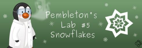 Pembleton's Lab 5: Snowflakes