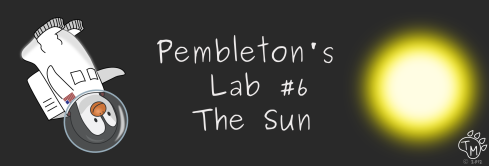 Pembleton's Lab #6 The Sun